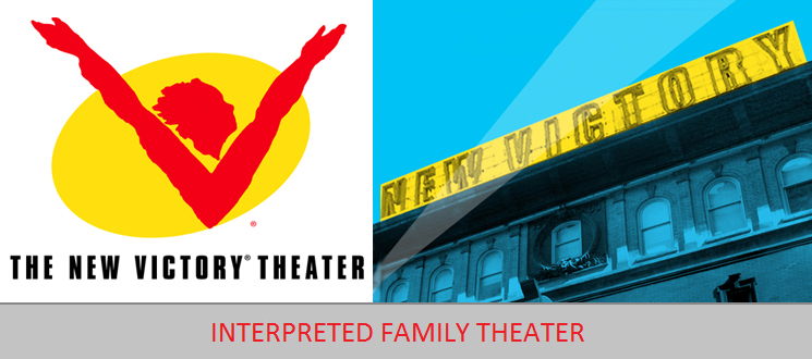 New Victory Theater, Hands On, Interpreted theater